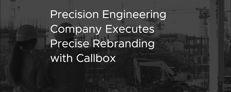 Precision Engineering Company Executes Precise Rebranding with Callbox [CASE STUDY]