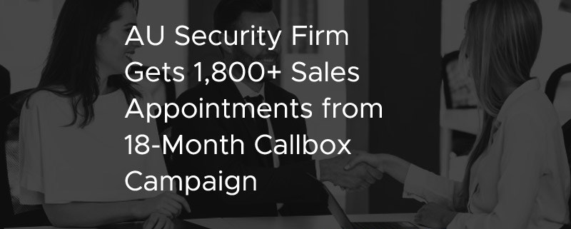 AU Security Firm Gets 1800 Sales Appointments from 18 Month Callbox Campaign [CASE STUDY]