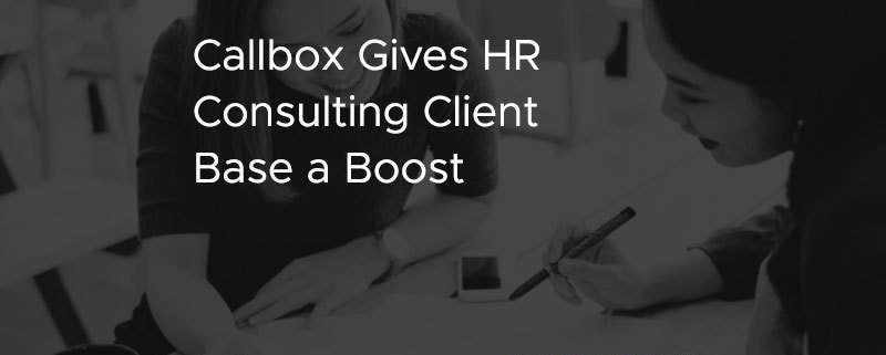 Callbox Gives HR Consulting Client Base a Boost [CASE STUDY]