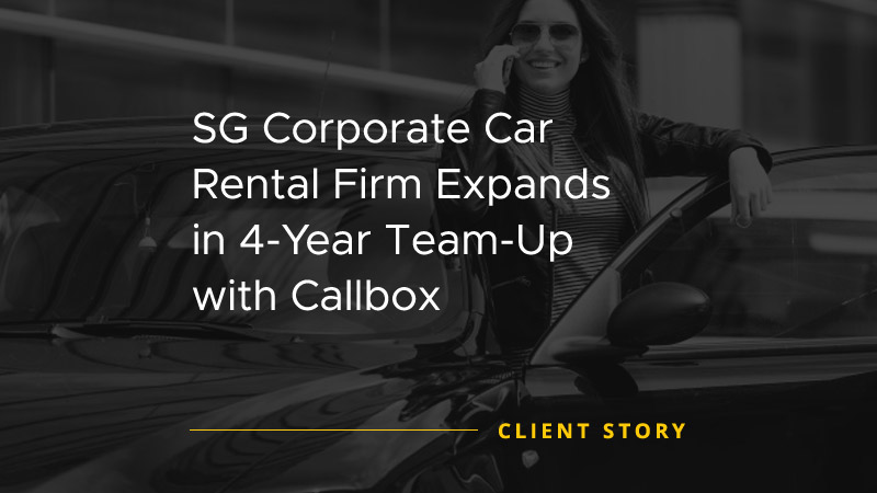 SG Corporate Car Rental Firm Expands in 4 Year Team Up with Callbox [CASE STUDY]