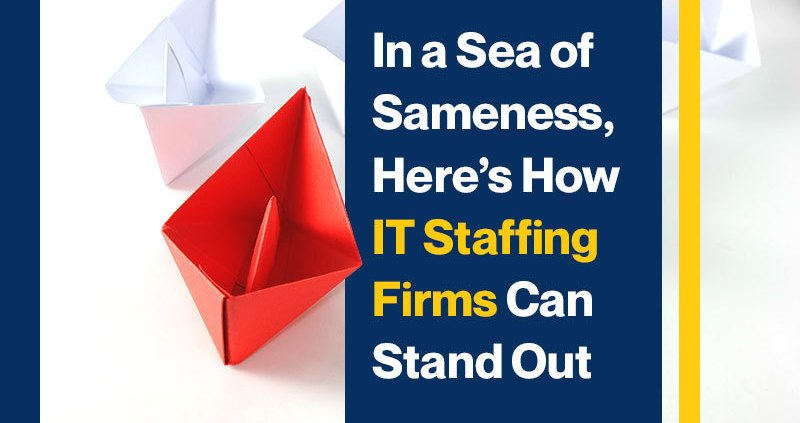 In-a-Sea-of-Sameness,-Here's-How-IT-Staffing-Firms-Can-Stand-Out