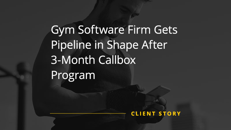 Gym-Software-Firm-Gets-Pipeline-in-Shape-After-3-Month-Callbox-Program