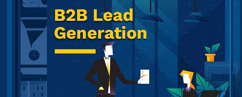 The Ultimate B2B Lead Generation Guide - Featured Image