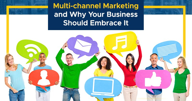 Multi-channel Marketing and Why Your Business Should Embrace It (Featured Image)