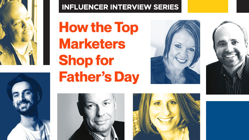 Influencer Interview Series: How Top Marketers Shop for Father's Day (Featured Image)