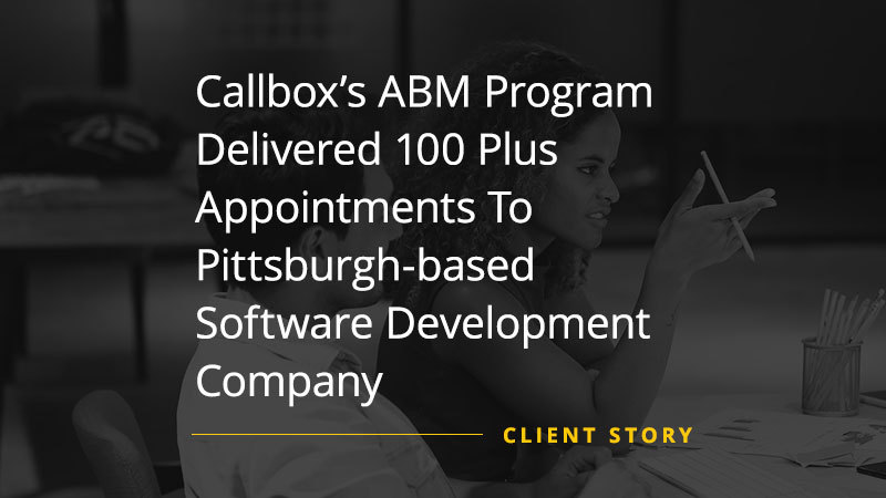 Callbox's ABM Program Delivered 100+ Appointments To Pittsburgh-based Software Development Company (Featured Image)