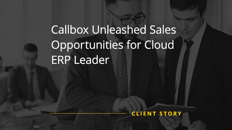 Callbox Unleashed Sales Opportunities for Cloud ERP Leader