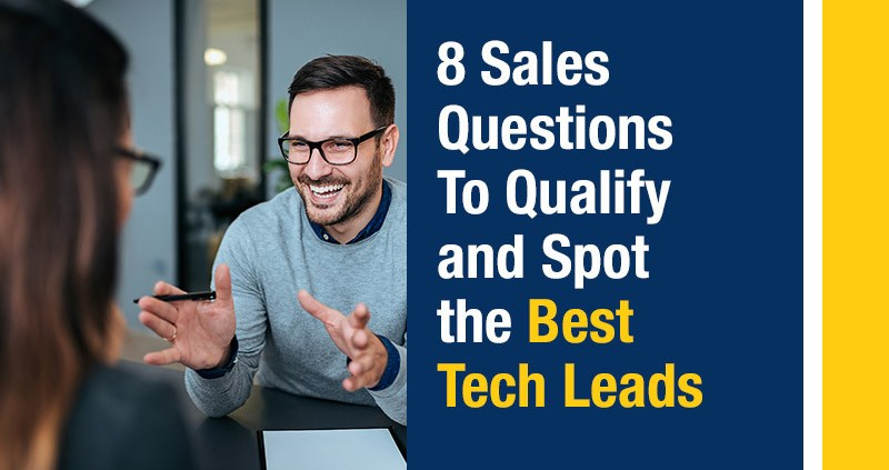 8 Sales Questions To Qualify and Spot the Best Tech Leads (Featured Image)