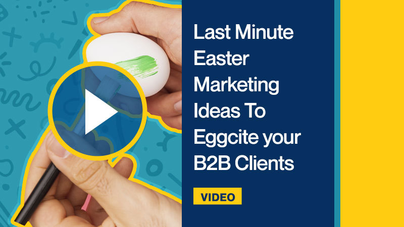 Last-Minute-Easter-Marketing-Ideas-To-Eggcite-your-B2B-Clients