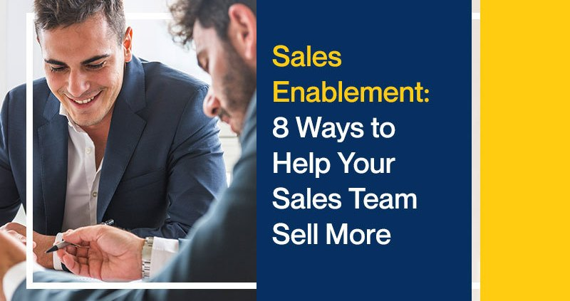 Sales-Enablement-8-Ways-to-Help-Your-Sales-Team-Sell-More