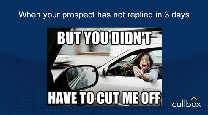 Meme - When your prospect has not replied in 3 days