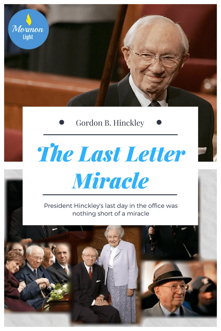 president gordon b hinckley's last letter miracle