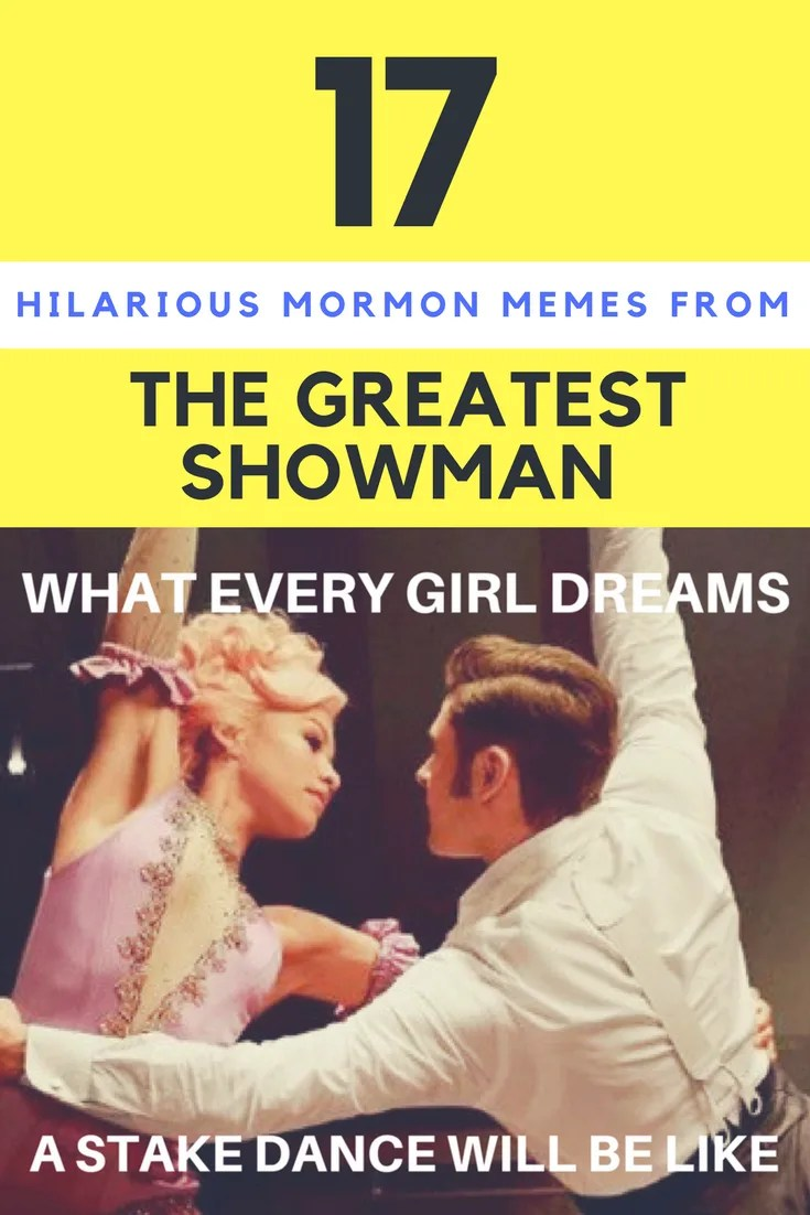 17 hilarious mormon memes from The Greatest Showman #mormonmemes #greatestshowman