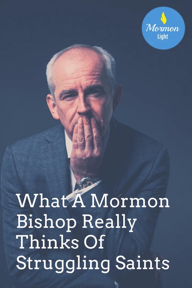 What A Mormon Bishop Really Thinks Of Struggling Saints #lds #mormon #bishop