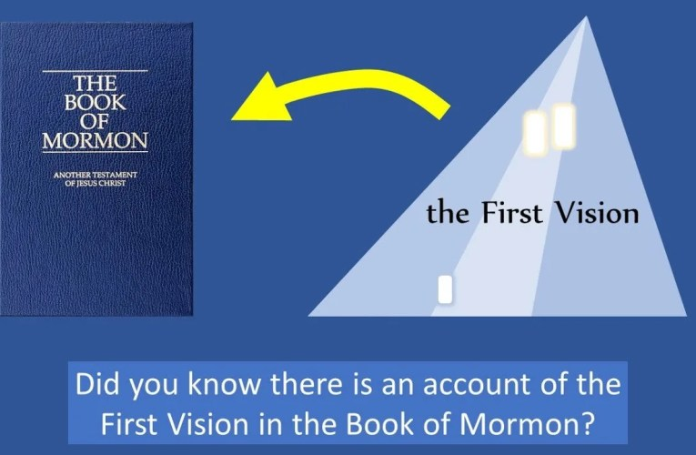 Fascinating Video Details Account of First Vision in the Book of Mormon That You Might Have Missed