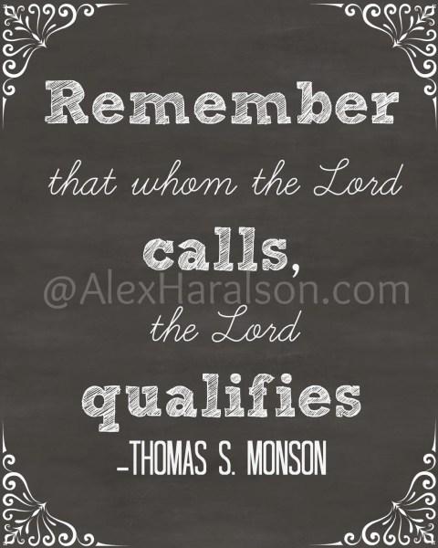 whom the Lord calls he qualifies Thomas S. Monson