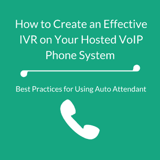 Creating an Effective IVR Auto Attendant on Your VoIP System