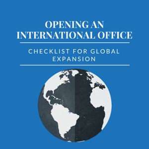 how to open an international office - checklist for global expansion