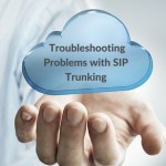 How to Troubleshoot Problems with SIP Trunking