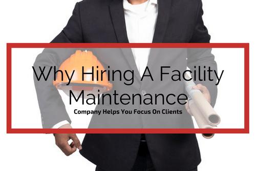 hire a facility maintenance company