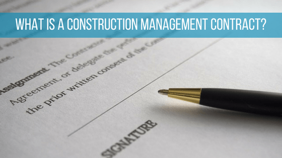 Construction Management Contract What Is It and What Should I Know