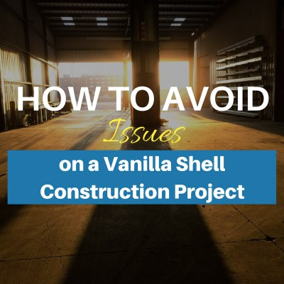 Vanilla Shell Construction Project: How to Plan and Avoid Problems Later