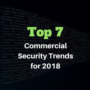Top 7 Commercial Security Trends for 2018