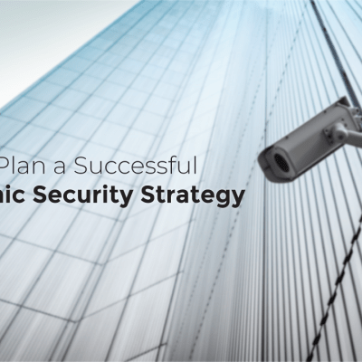 Planning A Successful Electronic Security Strategy