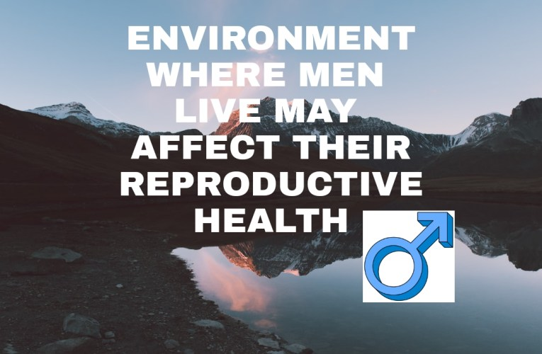 Place of residence may affect male reproductive health