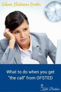 What to do when you get -the call- from OFSTED