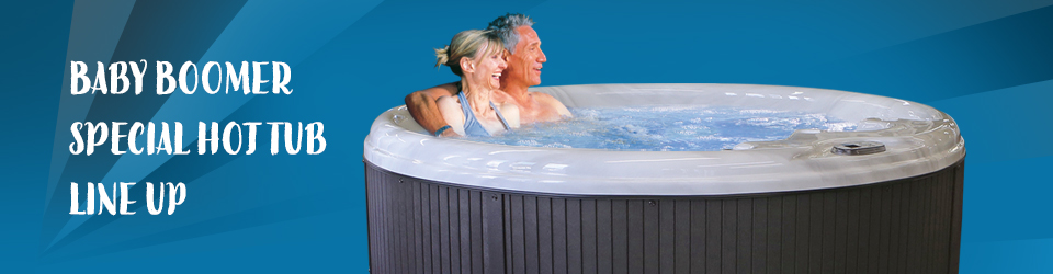 Baby Boomer Special Hot Tub Line Up