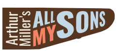 """Arthur Miller's """"All My Sons:"""" the Trajectory of Tragedy"""