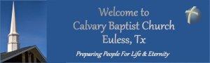 Calvary Baptist Church, Euless, TX.