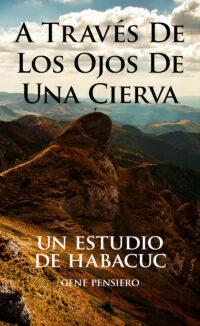 A Través De Los Ojos De Una Cierva: Un Estudio De Habacuc (Spanish Edition) A Través De Los Ojos De Una Cierva: Un Estudio De Habacuc