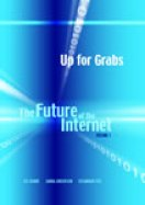 Up for Grabs:  The Future of the Internet, Volume 1