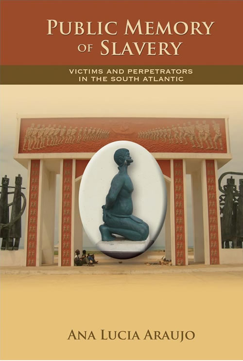 Front Cover of Public Memory of Slavery:  Victims and Perpetrators in the South Atlantic