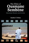 The Films of Ousmane Sembène: Discourse, Culture, and Politics