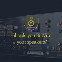 Two Way Wiring Diagram 1979 Ct90 Should You Bi-wire Your Speakers? | Cambridge Audio