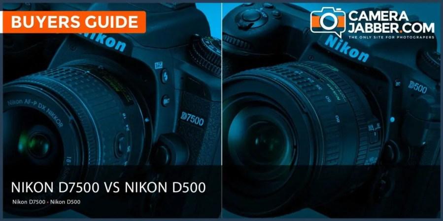 Nikon D7500 vs Nikon D500: Key Differences