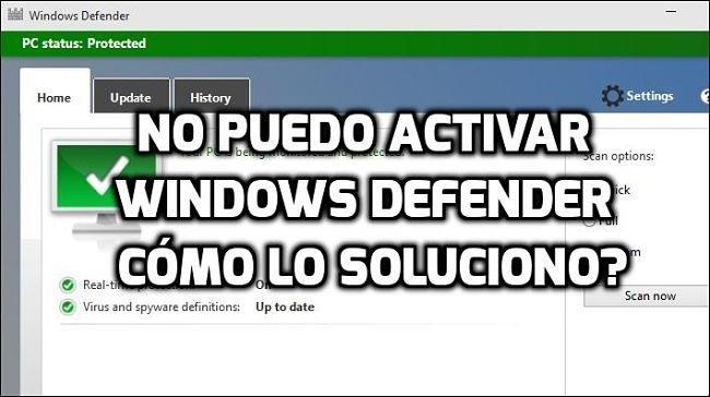 No puedo activar Windows Defender, cómo solucionarlo
