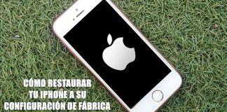 Cómo resetear, reiniciar o restaurar un iPhone a configuración de fábrica