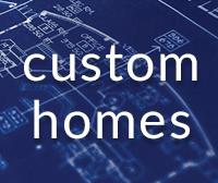 Custom Homes - Your Dream Awaits!