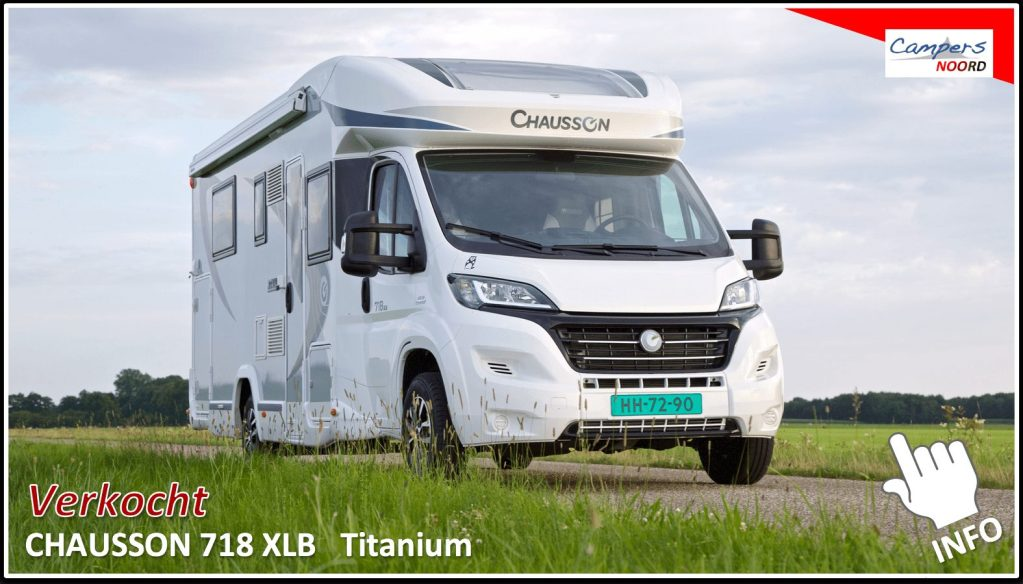 Chausson 718 XLB titanium Campers Noord