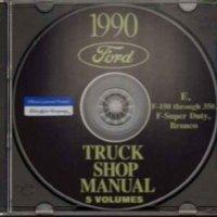 1990 FORD TRUCK, VAN & PICKUP FACTORY REPAIR SHOP & SERVICE MANUAL CD INCLUDES Bronco, F100, F-150, F-250, F-350, F-Super Duty, Crew Cab, E-100, E-150, E-250, E-350 Econoline, Cargo Van, Club Wagon, 90