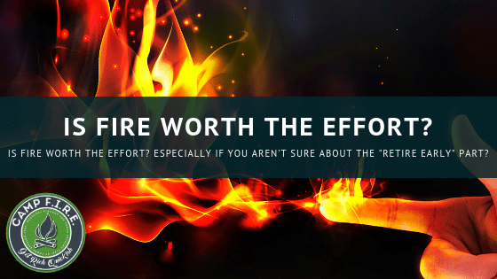 Is FIRE worth the effort?