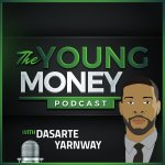The Young Money Podcast with DasarteYarnway