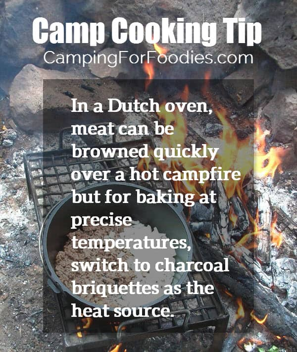 Camp Cooking Tip: In a Dutch oven, meat can be browned quickly over a hot campfire but for baking at precise temperatures, switch to charcoal briquettes as the heat source for this CampingForFoodies Campfire Dutch Oven Chili Recipe