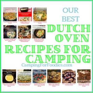 Our Best Dutch Oven Recipes For Camping - Camping For Foodies .com