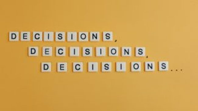 Décisions, décisions, décisions ...