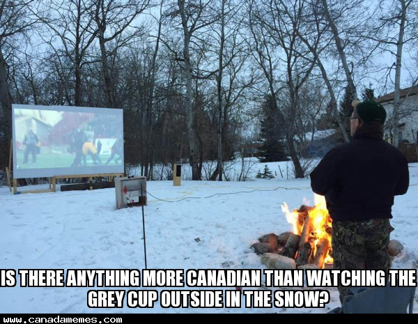 Is there anything more Canadian than watching the Grey Cup outside in the snow?